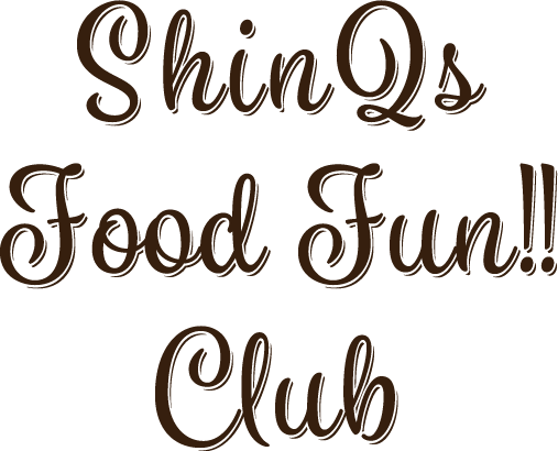 ShinQs Food Fan!! Club